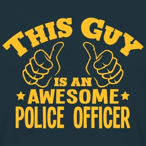 this guy is an awesome police officer - Men's T-Shirt