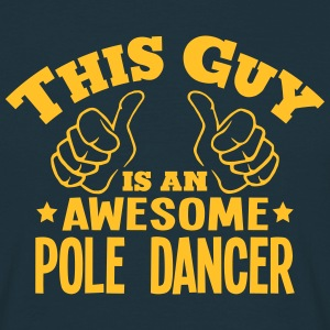 this guy is an awesome pole dancer - T-shirt Homme