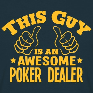this guy is an awesome poker dealer - Men's T-Shirt