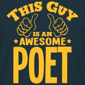 this guy is an awesome poet - Men's T-Shirt