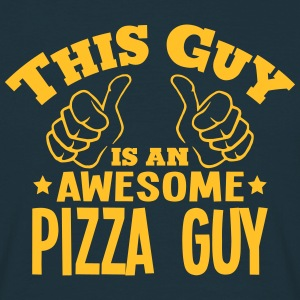 this guy is an awesome pizza guy - Men's T-Shirt