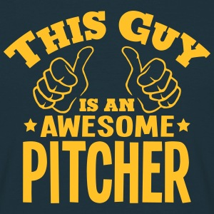 this guy is an awesome pitcher - Men's T-Shirt