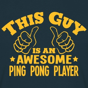this guy is an awesome ping pong player - T-shirt Homme