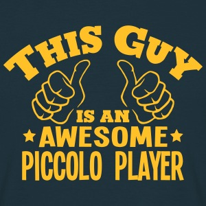 this guy is an awesome piccolo player - Men's T-Shirt