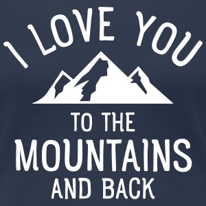I Love You To The Mountains And Back Koszulki - Koszulka damska Premium