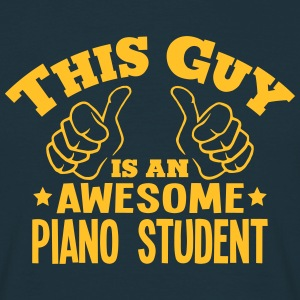 this guy is an awesome piano student - Men's T-Shirt