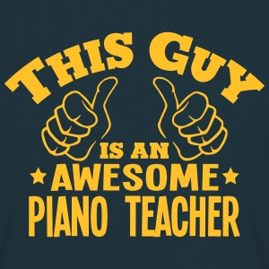 this guy is an awesome piano teacher - Men's T-Shirt