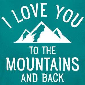 I Love You To The Mountains And Back T-Shirts - Frauen T-Shirt
