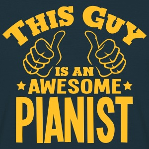 this guy is an awesome pianist - T-shirt Homme