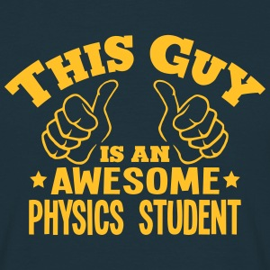 this guy is an awesome physics student - Men's T-Shirt