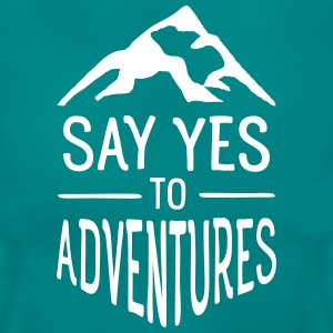 Say Yes To Adventures T-shirts - Vrouwen T-shirt
