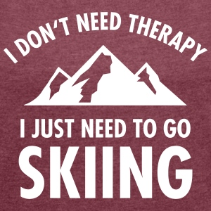 Therapy - Skiing T-Shirts - Women's T-shirt with rolled up sleeves
