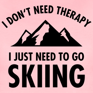 Therapy - Skiing Tee shirts - T-shirt Premium Femme
