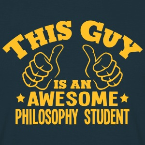 this guy is an awesome philosophy studen - Men's T-Shirt