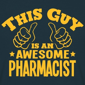 this guy is an awesome pharmacist - Men's T-Shirt