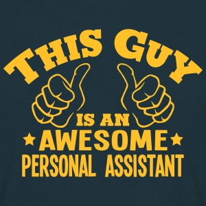 this guy is an awesome personal assistan - Men's T-Shirt