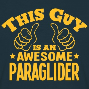 this guy is an awesome paraglider - Men's T-Shirt