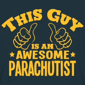 this guy is an awesome parachutist - T-shirt Homme