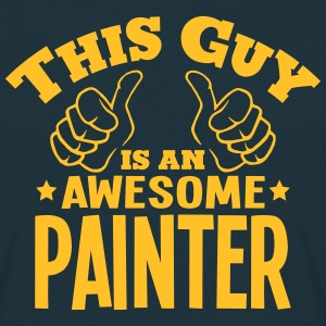this guy is an awesome painter - Men's T-Shirt