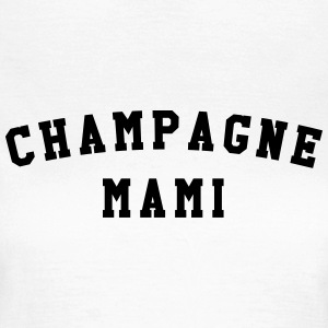 Champagne mami Tee shirts - T-shirt Femme