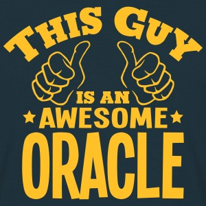 this guy is an awesome oracle - T-shirt Homme