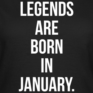 Legends are born in January Tee shirts - T-shirt Femme