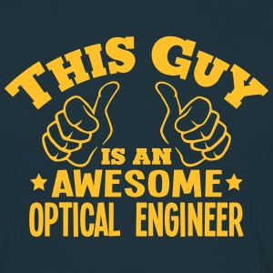 this guy is an awesome optical engineer - Men's T-Shirt