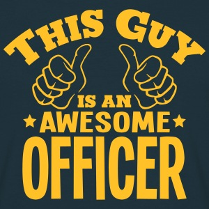 this guy is an awesome officer - Men's T-Shirt