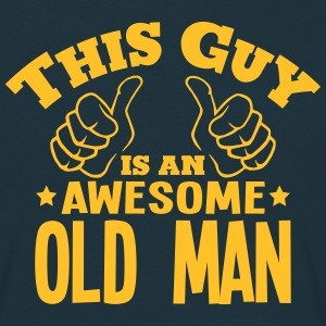 this guy is an awesome old man - Men's T-Shirt
