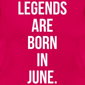 Legends are born in June T-shirts - Vrouwen T-shirt