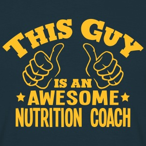 this guy is an awesome nutrition coach - Men's T-Shirt