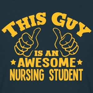 this guy is an awesome nursing student - Men's T-Shirt