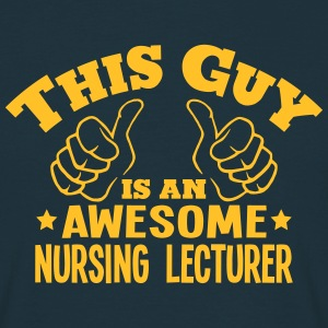 this guy is an awesome nursing lecturer - Men's T-Shirt