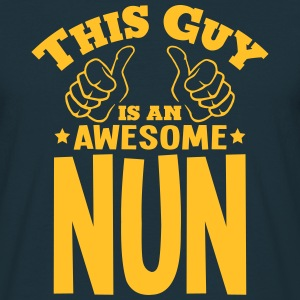 this guy is an awesome nun - Men's T-Shirt