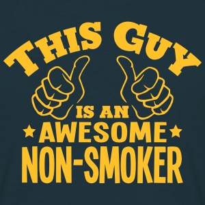 this guy is an awesome nonsmoker - Men's T-Shirt