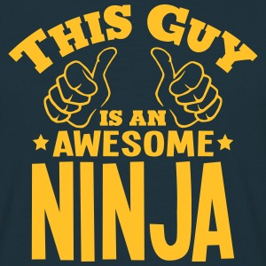 this guy is an awesome ninja - Men's T-Shirt