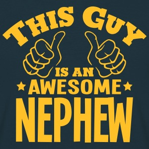 this guy is an awesome nephew - Men's T-Shirt