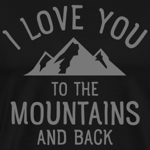 I Love You To The Mountains And Back Koszulki - Koszulka męska Premium