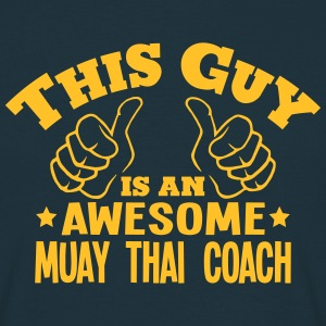 this guy is an awesome muay thai coach - Men's T-Shirt