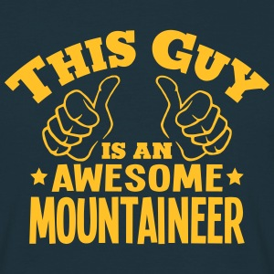 this guy is an awesome mountaineer - Men's T-Shirt