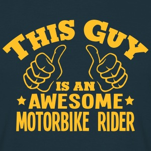 this guy is an awesome motorbike rider - Men's T-Shirt
