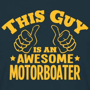 this guy is an awesome motorboater - Men's T-Shirt