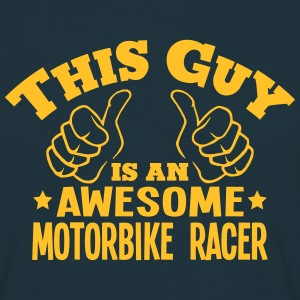 this guy is an awesome motorbike racer - Men's T-Shirt
