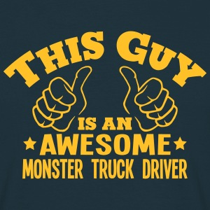 this guy is an awesome monster truck dri - T-shirt Homme