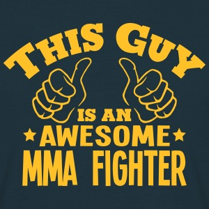 this guy is an awesome mma fighter - Men's T-Shirt