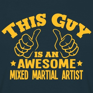 this guy is an awesome mixed martial art - T-shirt Homme