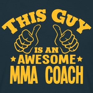 this guy is an awesome mma coach - Men's T-Shirt