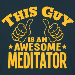 this guy is an awesome meditator - Men's T-Shirt
