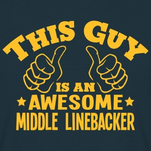 this guy is an awesome middle linebacker - Men's T-Shirt