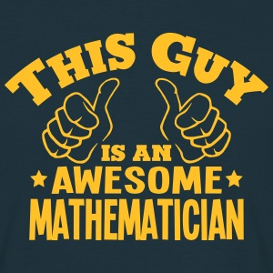 this guy is an awesome mathematician - Men's T-Shirt
